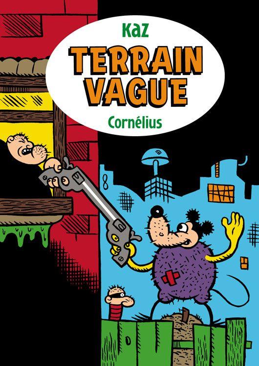 Couverture de Terrain Vague, t.1 © 1992, Fantagraphics, 2001, Cornélius, Kaz