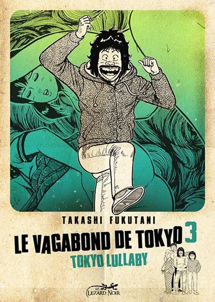 Couverture Le vagabond de Tokyo t.3 © 1979 Takashi Fukutani, Hobunsha, 2009 Le Lézard Noir