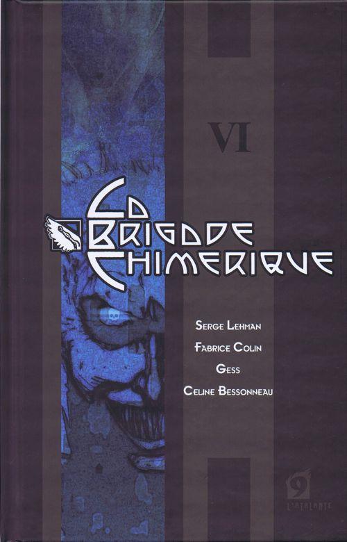 Couverture de La Brigade Chimérique VI © 2009 L'Atalante, Serge Lehman, Fabrice Colin, Gess et Céline Bessonneau