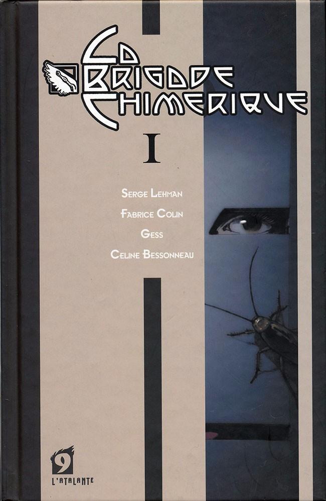 Couverture de La Brigade Chimérique I © 2009 L'Atalante, Serge Lehman, Fabrice Colin, Gess et Céline Bessonneau