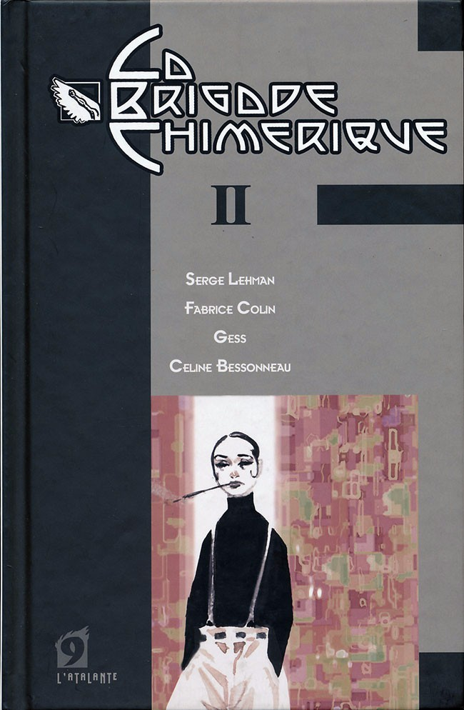 Couverture de La Brigade Chimérique II © 2009 L'Atalante, Serge Lehman, Fabrice Colin, Gess et Céline Bessonneau