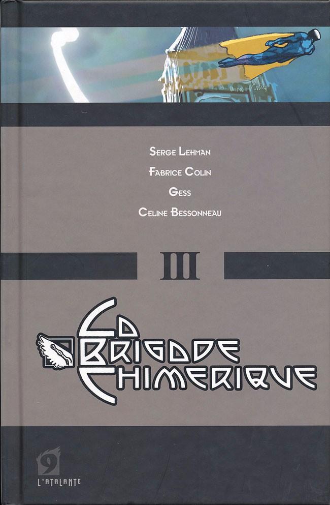 Couverture de La Brigade Chimérique III © 2009 L'Atalante, Serge Lehman, Fabrice Colin, Gess et Céline Bessonneau