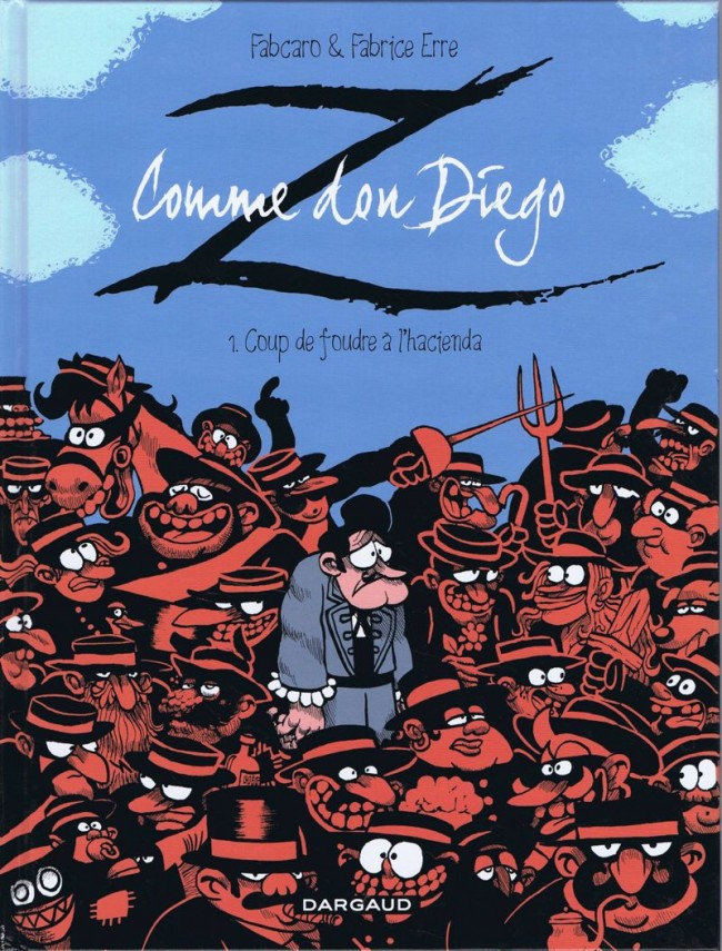 Z comme Don Diego, t.1 © 2012, Dargaud, Fabrice Erre & Fabcaro