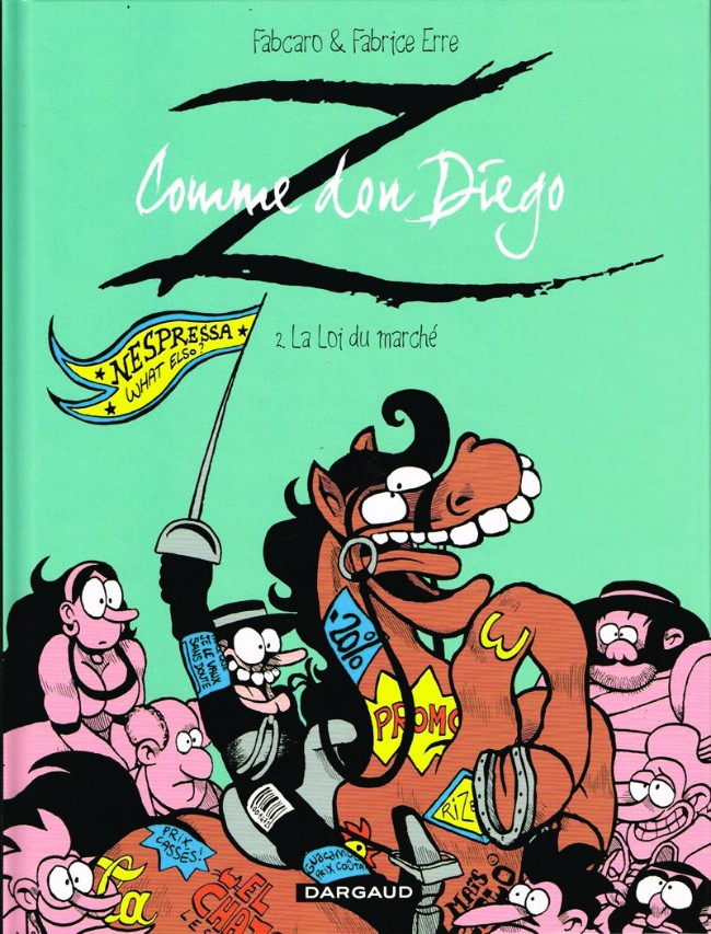 Z comme Don Diego, t.2 © 2012, Dargaud, Fabrice Erre & Fabcaro